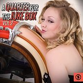 Play & Download A Quarter for the Juke Box, Vol. 2 by Various Artists | Napster