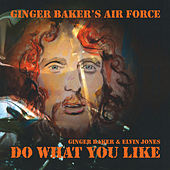 Play & Download Do What You Like (Live) by Ginger Baker's Air Force | Napster