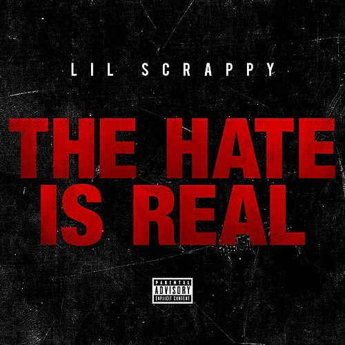 Play & Download The Hate Is Real - Single by Lil Scrappy | Napster