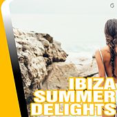 Play & Download Ibiza Summer Delights - EP by Various Artists | Napster