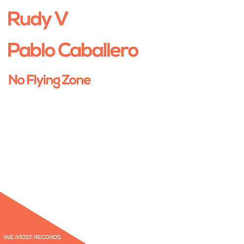 No Flying Zone - Single by Rudy V
