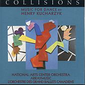 Play & Download Collisions - Music for Dance by Henry Kucharzyk by Various Artists | Napster