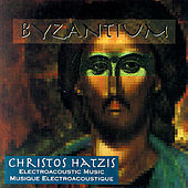 Play & Download Hatzis, C.: Byzantium by Various Artists | Napster
