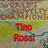 Play & Download World's Novelty Champions: Tino Rossi by Tino Rossi | Napster