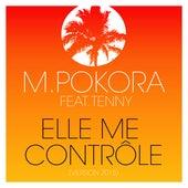 Elle me contrôle (feat. Tenny) (Version 2015) de M. Pokora