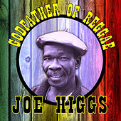 Play & Download Godfather of Reggae by Joe Higgs | Napster