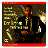 Play & Download The Time Is Now by Don Braden | Napster