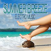 Summer Breeze Electro Music by Various Artists