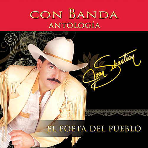 Play & Download Antologia el Poeta del Pueblo Con Banda by Joan Sebastian | Napster