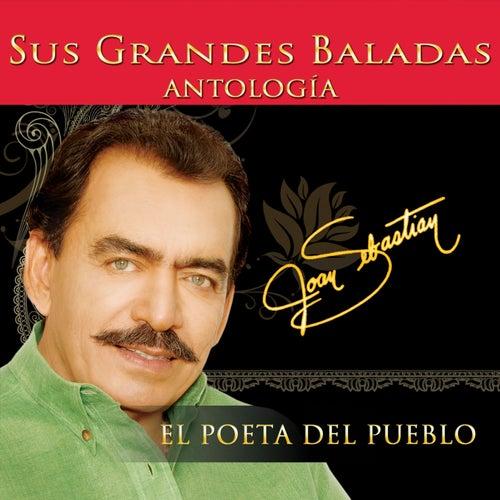 Play & Download Antologia el Poeta del Pueblo Sus Grandes Baladas by Joan Sebastian | Napster