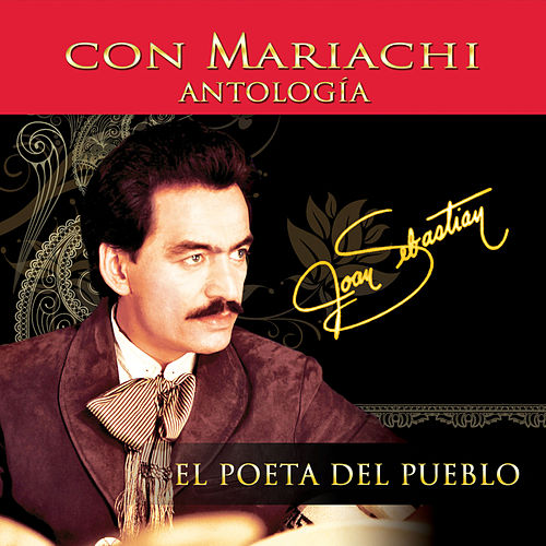 Antologia el Poeta del Pueblo Con Mariachi by Joan Sebastian