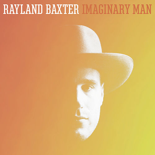 Play & Download Imaginary Man by Rayland Baxter | Napster