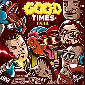 Good Times Roll by Big Gigantic