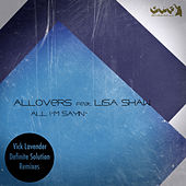 Play & Download All I'm Sayin' (Vick Lavender Definite Solution Remixes) by Allovers | Napster