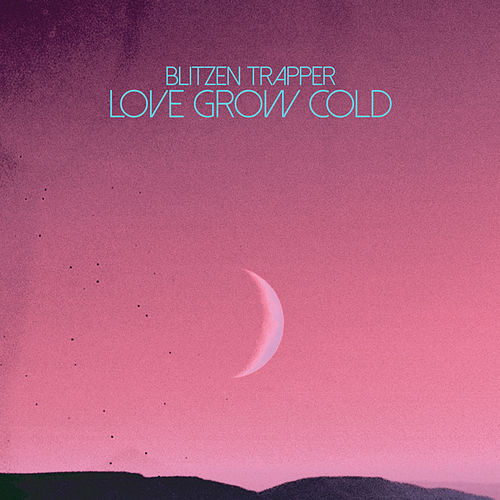 Play & Download Love Grow Cold by Blitzen Trapper | Napster