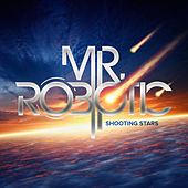 Shooting Stars by Mr. Robotic