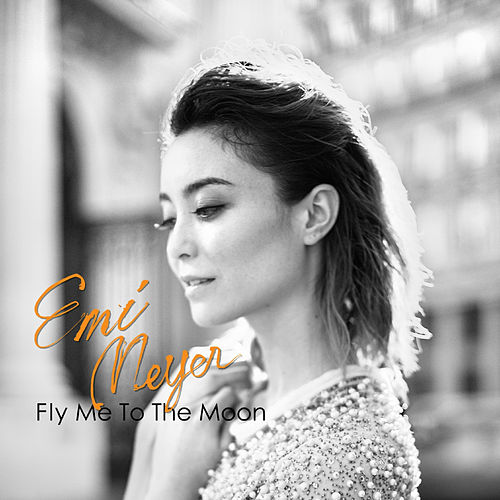 Fly Me to the Moon by Emi Meyer