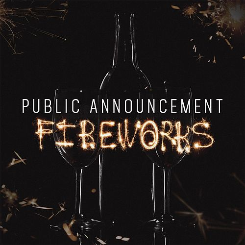 Play & Download Fireworks by Public Announcement | Napster