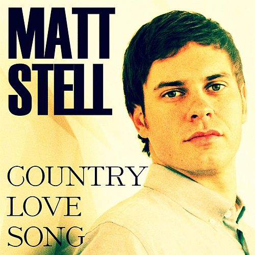 Play & Download Country Love Song by Matt Stell | Napster