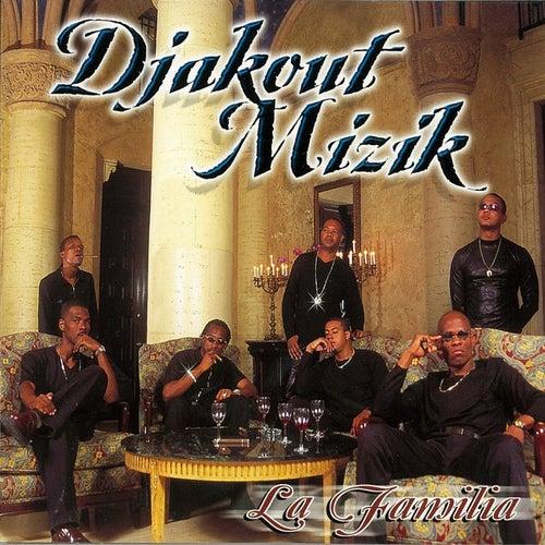 La Familia by Djakout Mizik