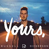 Play & Download Yours by Russell Dickerson | Napster