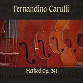 Play & Download Fernandino Carulli: Method, Op. 241 by The Classical Orchestra | Napster
