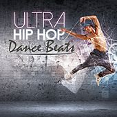 Ultra Hip Hop Dance Beats by Various Artists