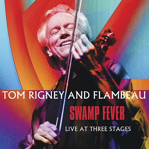 Swamp Fever: Live at Three Stages by Tom Rigney