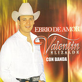 Play & Download Ebrio de Amor by Valentin Elizalde | Napster