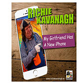 My Girlfriend Has a New Iphone by Richie Kavanagh