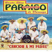 Cancion a Mi Padre by Paraiso Tropical