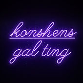 Play & Download Gal Ting by Konshens | Napster