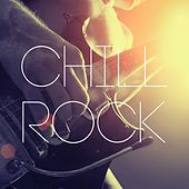 Play & Download Chill Rock by Various Artists | Napster