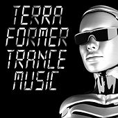 Play & Download Terra Former Trance Music by Various Artists | Napster