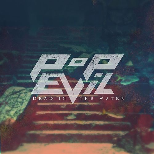 Play & Download Dead in the Water - Single by Pop Evil | Napster