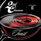 Toast (feat. JC) by 2nd Chance