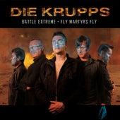 Battle Extreme/Fly Martyrs Fly von Die Krupps