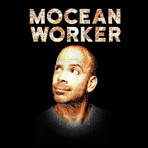 Play & Download Mocean Worker by Mocean Worker | Napster