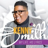 Play & Download My Life, His Lyrics by Kenny Smith | Napster