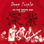 To The Rising Sun (In Tokyo) by Deep Purple