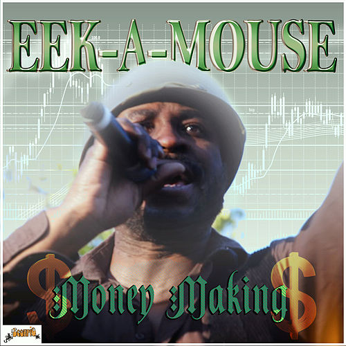 Play & Download Money Making - Single by Eek-A-Mouse | Napster