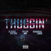 Play & Download Thuggin' (feat. Kendrick Lamar & Killer Mike) [Remix] - Single by Glasses Malone | Napster