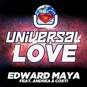 Play & Download Universal Love (feat. Andrea & Costi) by Edward Maya | Napster