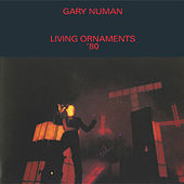 Play & Download Living Ornaments '80 by Gary Numan | Napster