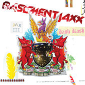 Kish Kash by Basement Jaxx