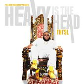 Play & Download Heavy Is The Head by Thi'sl | Napster