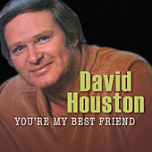 Play & Download You're My Best Friend by David Houston | Napster