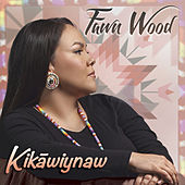 Kikāwiynaw by Fawn Wood