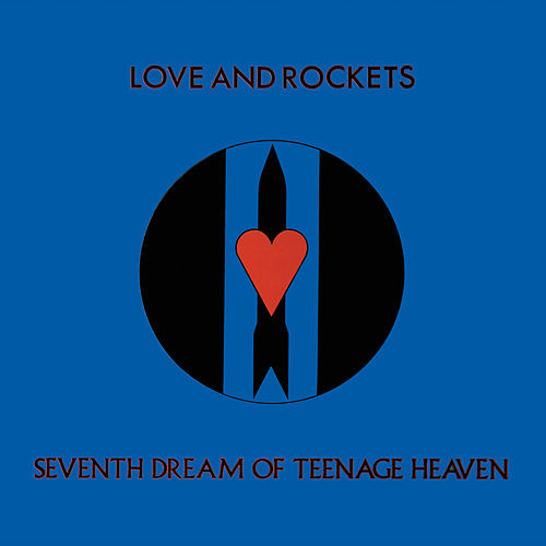 Play & Download Seventh Dream of Teenage Heaven by Love & Rockets | Napster