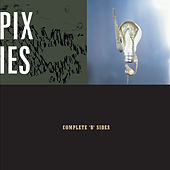 Play & Download Complete B Sides by Pixies | Napster